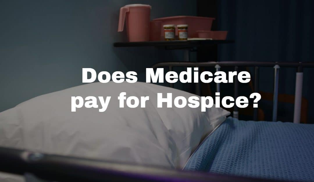 Does Medicare Pay For Hospice Treatment? –Alisha K.
