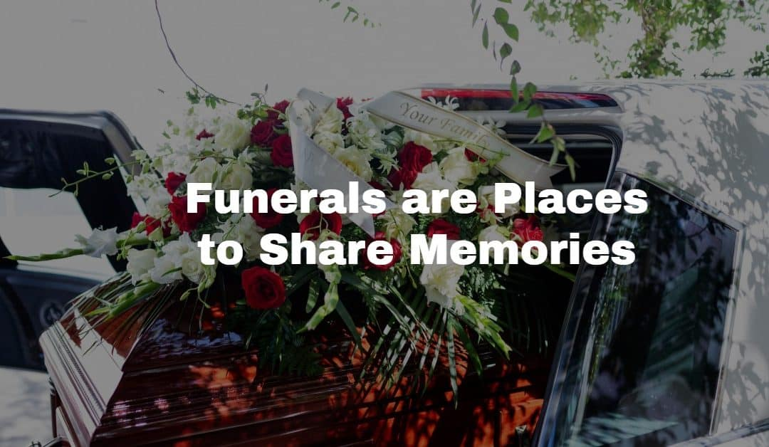 Why do we have funerals? It seems so sad and uncomfortable. –Ella G.