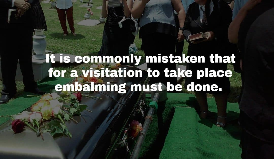 Can I Have a Visitation or Viewing Without Embalming?