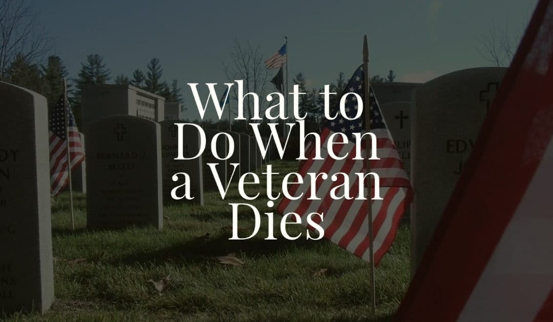 What to Do When a Veteran Dies