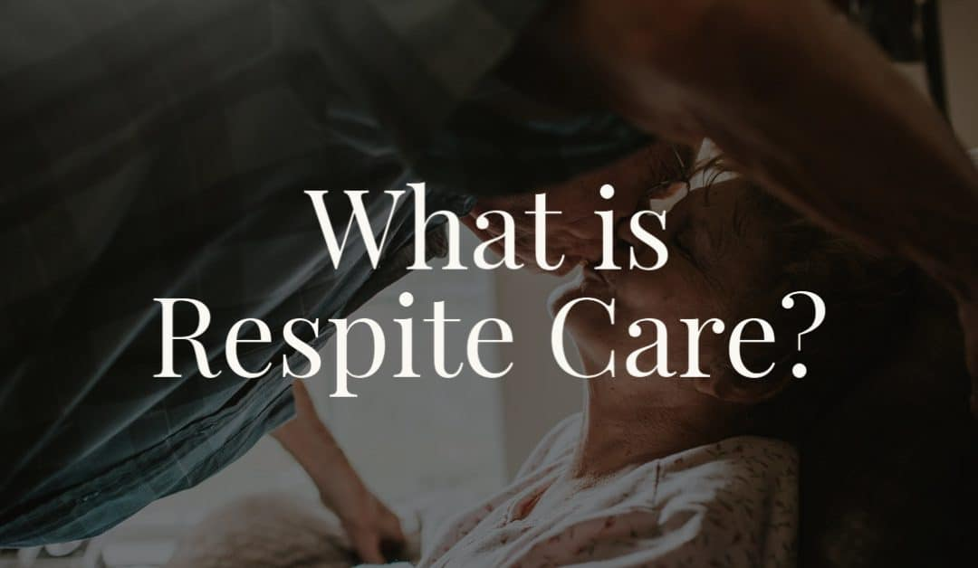 What is Respite Care?