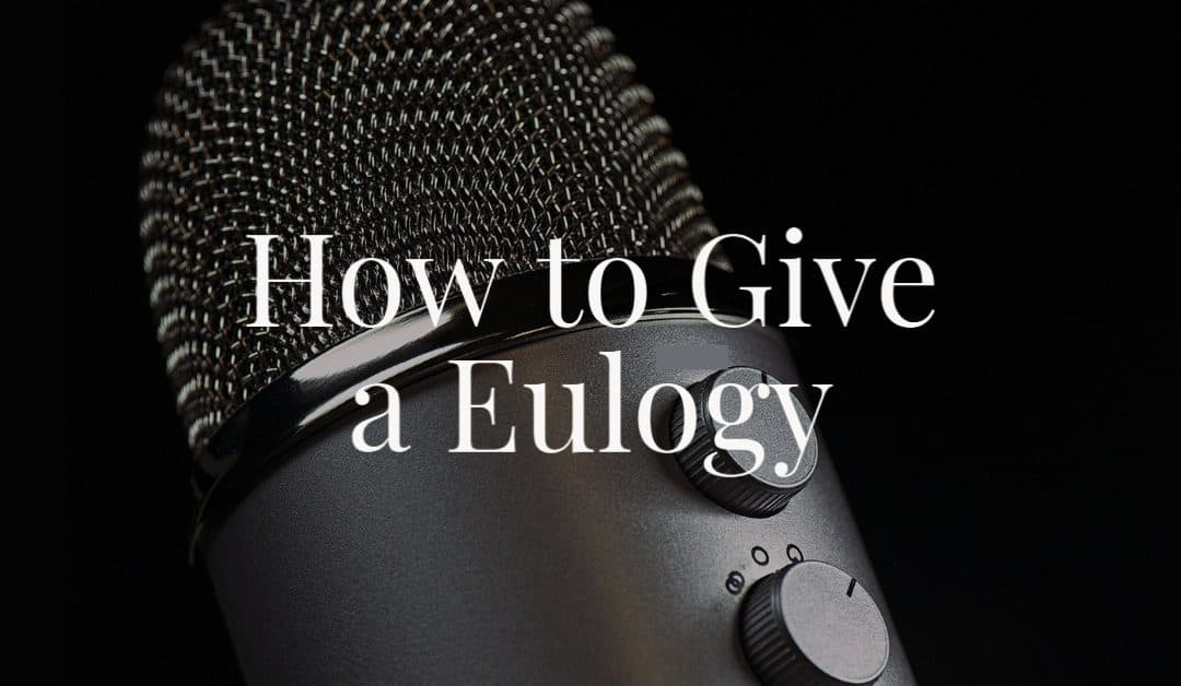 How to Give a Eulogy