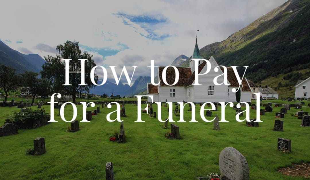 How to Pay for a Funeral