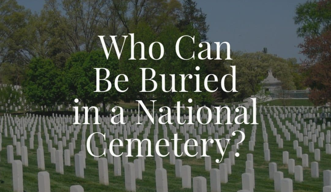 Who Can Be Buried in a National Cemetery