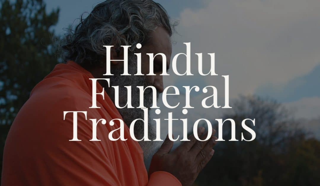 Hindu Funeral Traditions