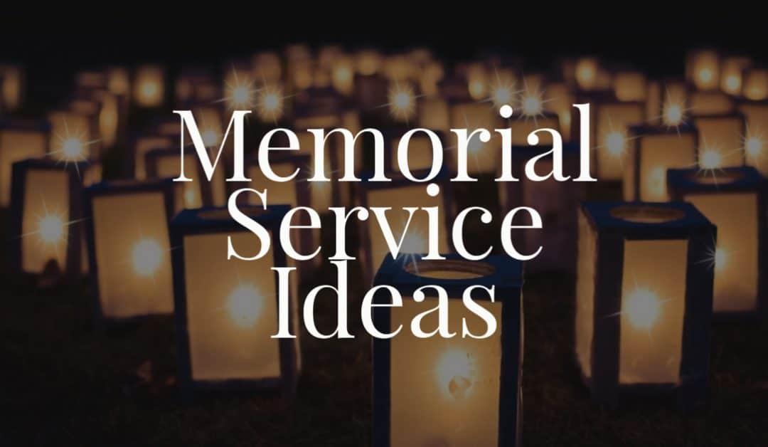 Memorial Service Ideas