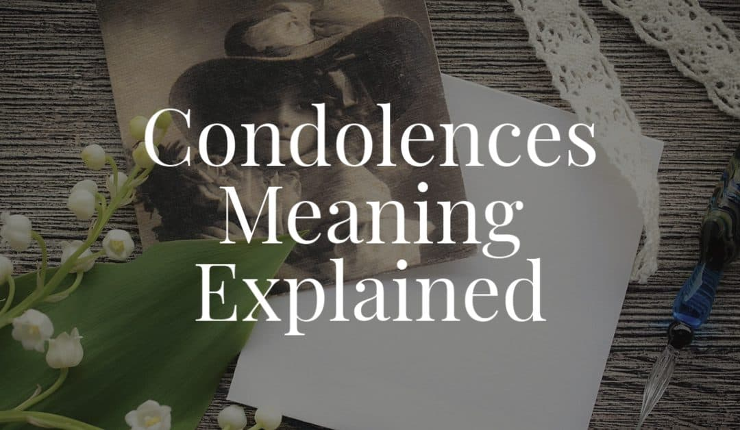 Condolences Meaning Explained