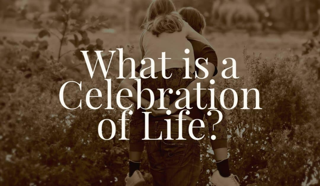 What is a Celebration of Life?