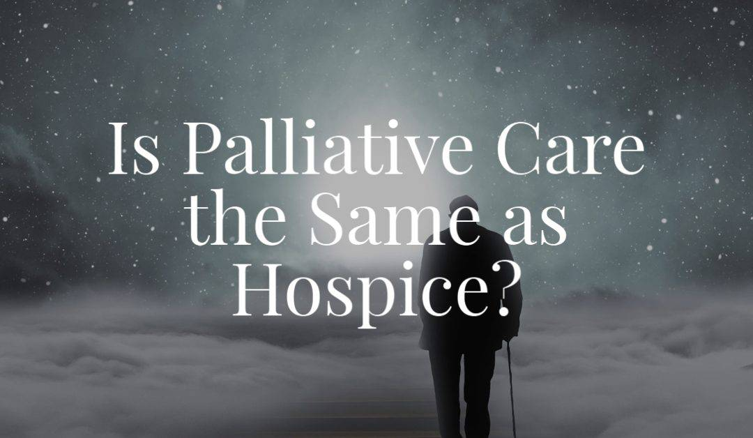 Is Palliative Care the Same as Hospice?