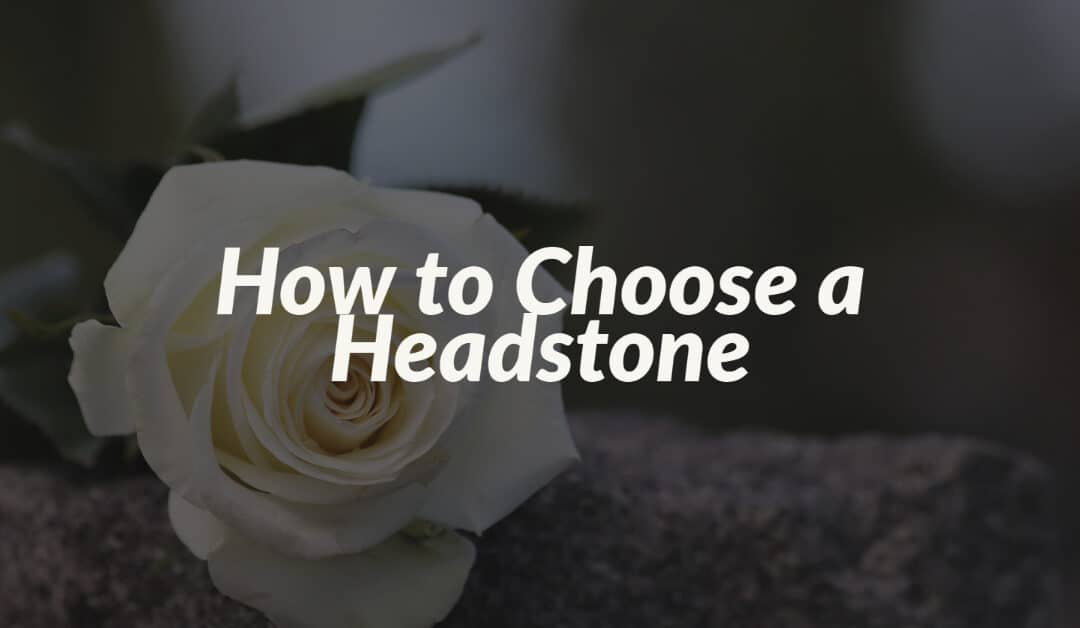 How to Choose a Headstone