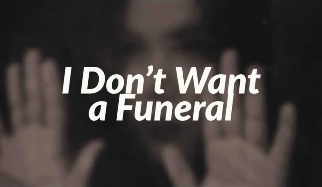 I Don't Want a Funeral