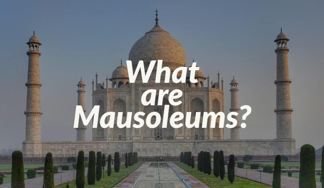What are Mausoleums?
