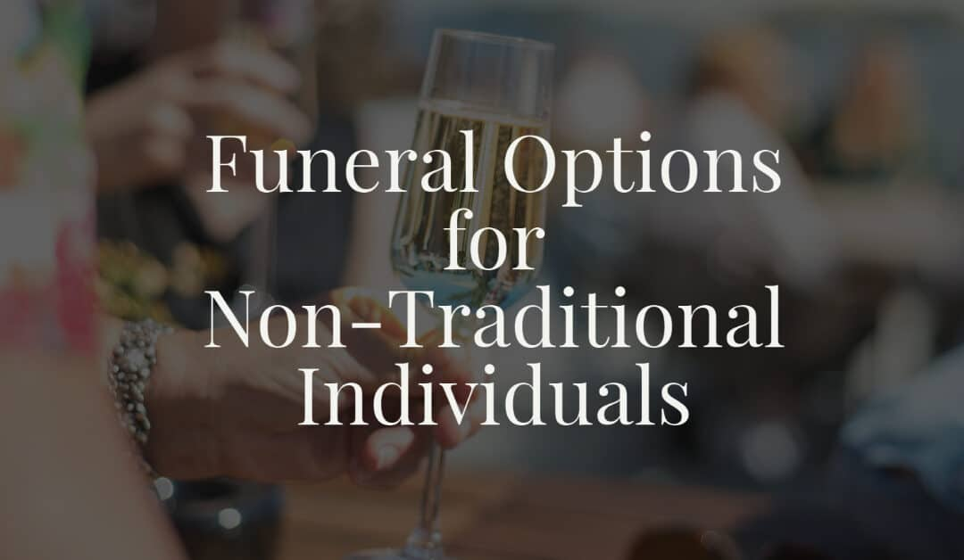 Funeral Options for Non-Traditional Individuals