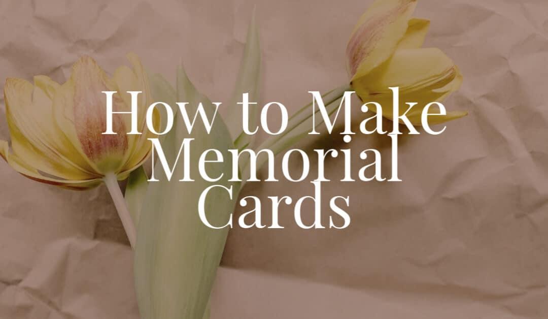 How to Make Memorial Cards