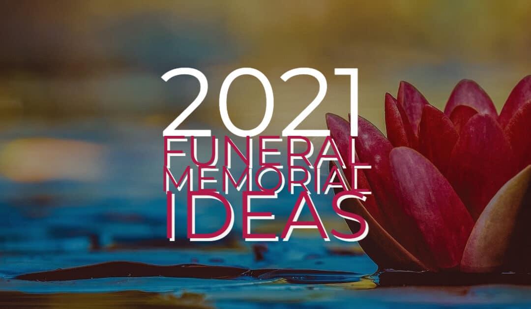 2021 Funeral Memorial Ideas