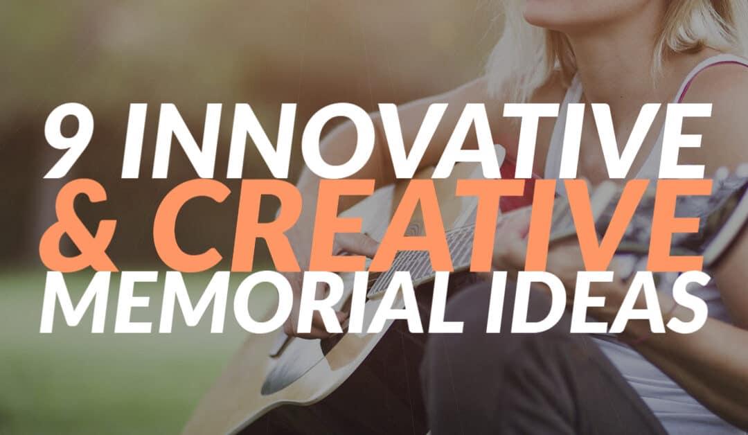 9 Innovative & Creative Memorial Ideas